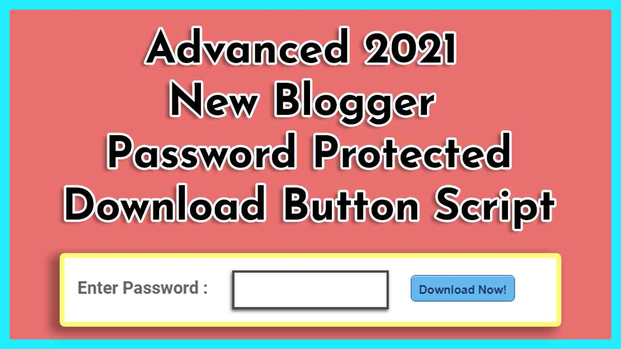 Blogger Password Protected Download Button